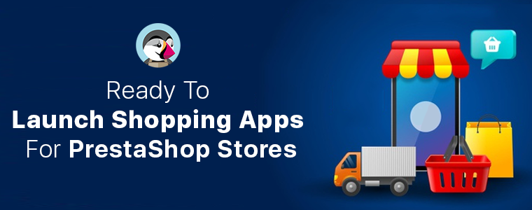 Ready-To-Launch Shopping Apps For PrestaShop eCommerce Store