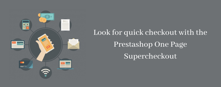 Look for quick checkout with the Prestashop One Page Supercheckout