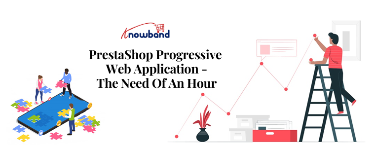 PrestaShop Progressive Web Application - The Need Of An Hour