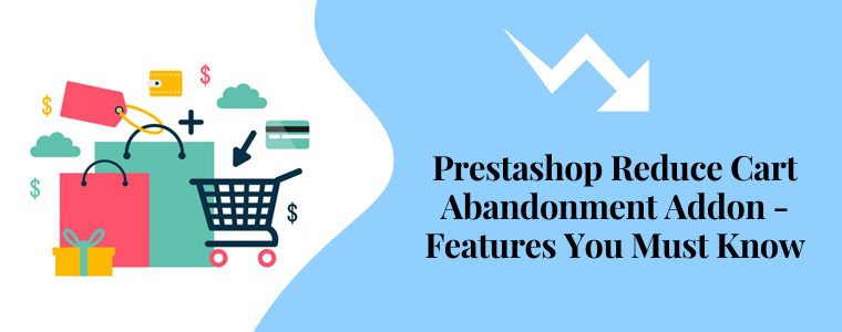 Prestashop Reduce Cart Abandonment addon - Features you must know