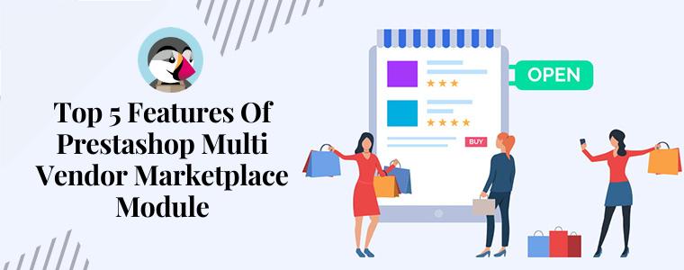 Top 5 features of Prestashop Multi vendor Marketplace Module