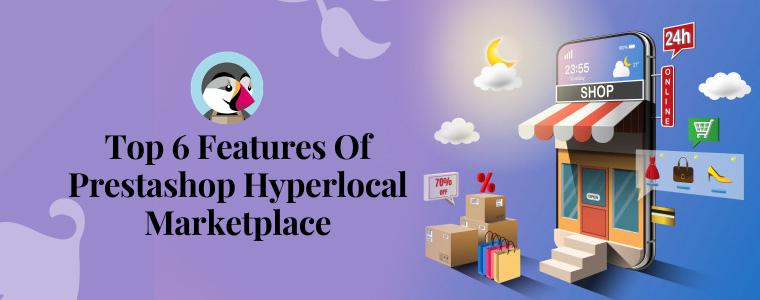 Top 6 features of Prestashop Hyperlocal Marketplace