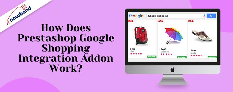 How does Prestashop Google Shopping Integration Addon work