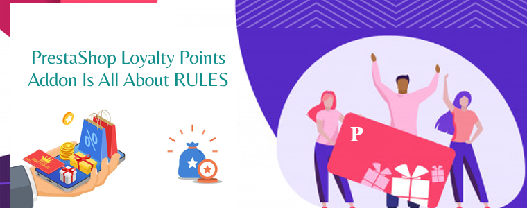 PrestaShop Loyalty Points addon is all about RULES