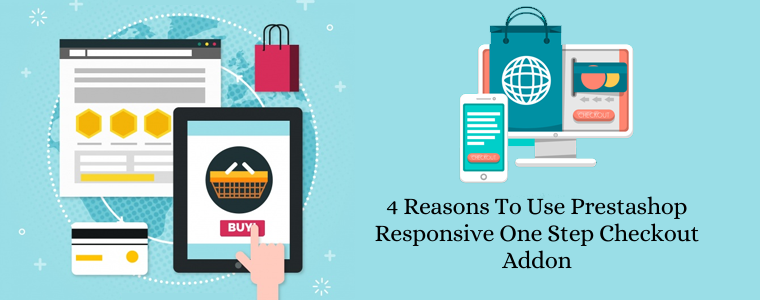 4 reasons to use Prestashop responsive one step checkout addon