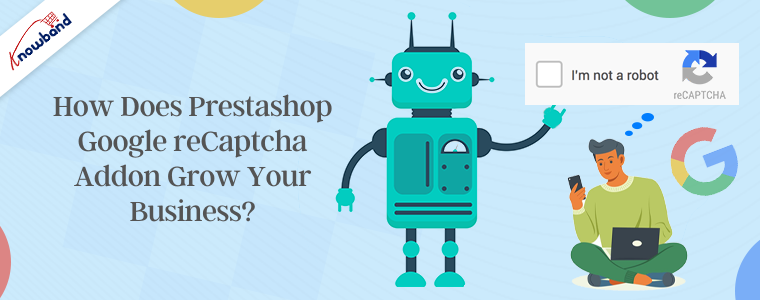 How does Prestashop Google reCaptcha Addon grow your business