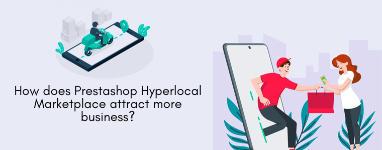 How does Prestashop Hyperlocal Marketplace attract more business?