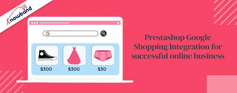 Prestashop Google Shopping Integration for successful online business