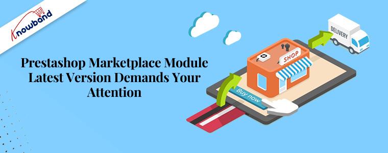 Prestashop Marketplace Module latest version demands your attention