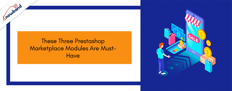 These three Prestashop Marketplace Modules are must-have