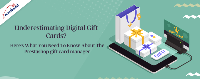 Underestimating digital gift cards Here's what you need to know about the Prestashop gift card manager